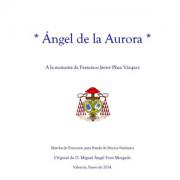 ANGEL DE LA AURORa marcha de procesiona banda de musica miguel angel font